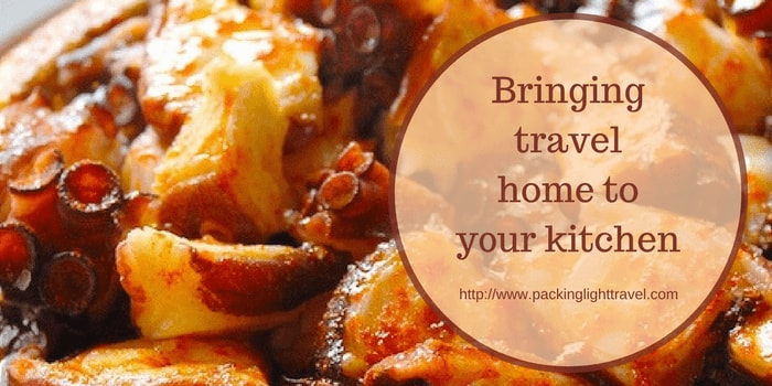 Bringing travel home to your kitchen