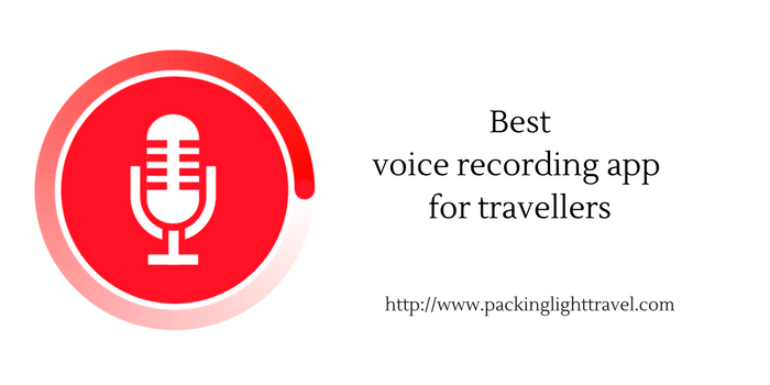 Best voice recording app for travellers