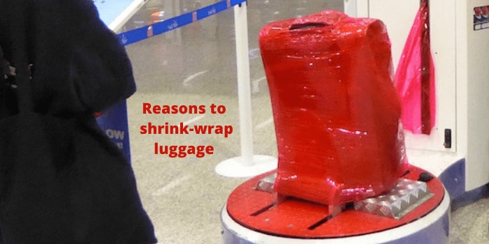 What are the reasons to shrink-wrap luggage? What are the disadvantages? 7 tips to deal with the issue